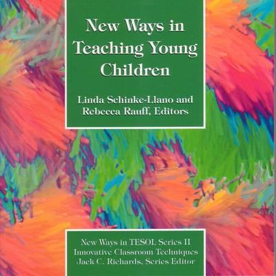 New Ways in Teaching Young Children - Schinke-Llano, Linda (Editor), and Rauff, Rebecca (Editor)