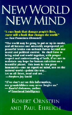 New World New Mind: Moving Toward Conscious Evolution - Ehrlich, Paul, and Ornstein, Robert