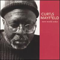 New World Order - Curtis Mayfield