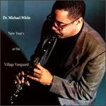 New Year's Eve Live at the Village Vanguard - Dr. Michael White