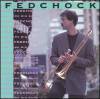 New York Big Band - John Fedchock
