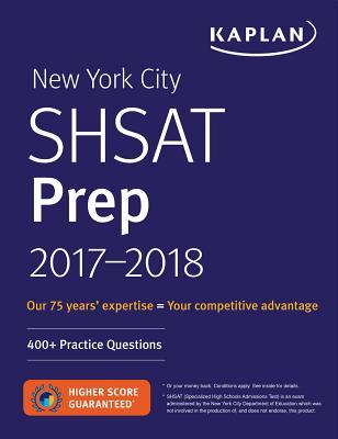 New York City Shsat Prep 2017-2018: 400+ Practice Questions - Kaplan Test Prep