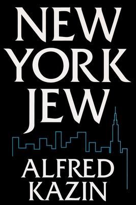 New York Jew - Kazin, Alfred