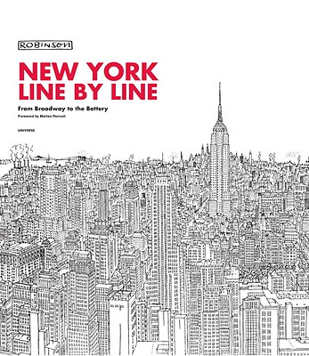 New York, Line by Line: From Broadway to the Battery - Robinson, III, and Pericoli, Matteo (Foreword by)