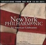 New York Philharmonic: An American Celebration [Selections from the new 10 CD set]