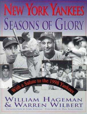 New York Yankees: Seasons of Glory - Hageman, William, and Wilbert, Warren, and Sterling, John (Introduction by)