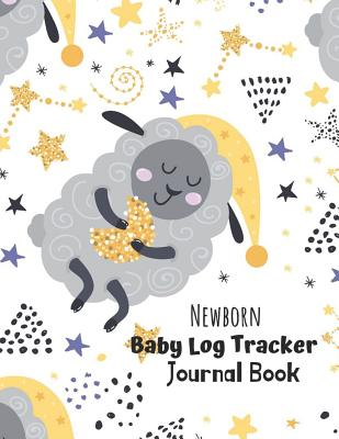 Newborn Baby Log Tracker Journal Book: Daily Schedule feeding, sleep and diaper, Chart and Notes for Parents, Nannies, Daycare, Babysitter, Caregiver - Wilson, Patricia