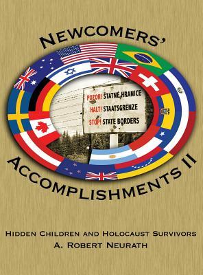Newcomers' Accomplishments II: Hidden Children and Holocaust Survivors - Neurath, A Robert