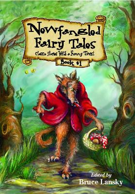 Newfangled Fairy Tales, Book #1 - Lansky, Bruce