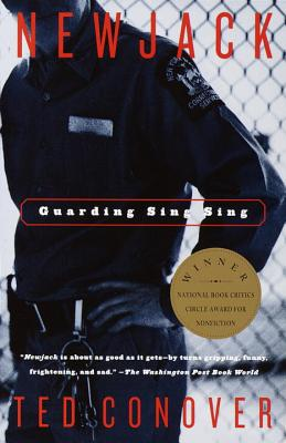 Newjack: Guarding Sing Sing - Conover, Ted