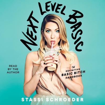 Next Level Basic: The Definitive Basic Bitch Handbook - Schroeder, Stassi (Read by)