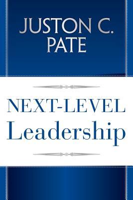 Next-Level Leadership - Pate, Juston C