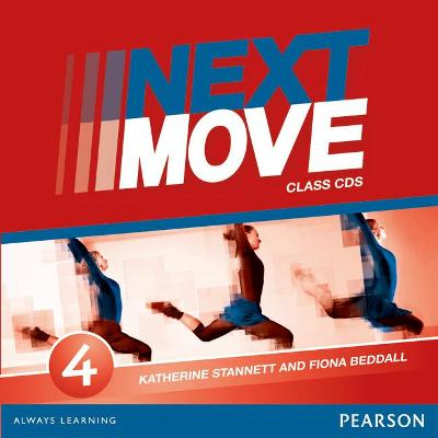 Next Move 4 Class Audio CDs - Stannett, Katherine, and Beddall, Fiona