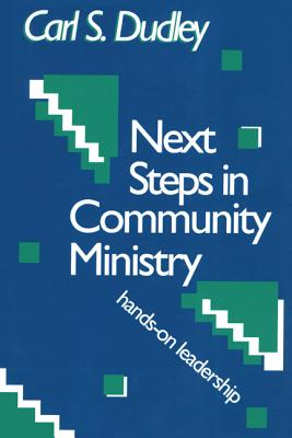 Next Steps in Community Ministry: Hands-On Leadership - Dudley, Carl S