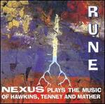 Nexus Plays the Music of John Hawkins, Jmes Tenney and Bruce Mather