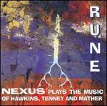 Nexus Plays the Music of John Hawkins, Jmes Tenney and Bruce Mather