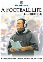 NFL: A Football Life - Bill Belichick -