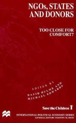 Ngos, States and Donors: Too Close for Comfort - Hulme, David (Editor), and Edwards, Michael (Editor)