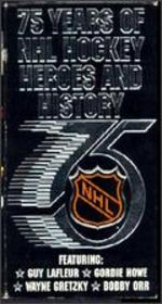 NHL: 75 Years of Hockey Heroes and History