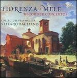 Niccolo Fiorenza, Giovanni Battista Mele: Recorder Concertos