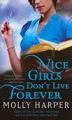 Nice Girls Don't Live Forever - Harper, Molly