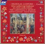 Nicholas Ludford, Vol. 4: Missa Lapidaverunt Stephanum; Ave Maria ancilla trinitatis - The Cardinall's Musick