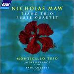 Nicholas Maw: Piano Trio; Flute Quartet