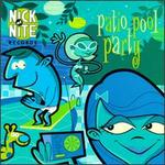 Nick at Nite: Patio Pool Party