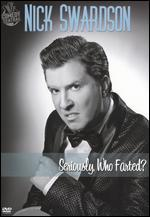 Nick Swardson: Seriously, Who Farted? -