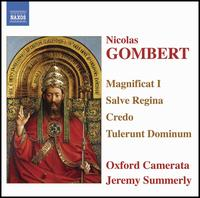 Nicolas Gombert: Magnificat I; Salve Regina; Credo; Tulerunt Dominum - Oxford Camerata; Jeremy Summerly (conductor)