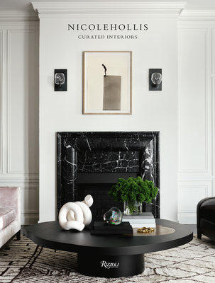Nicolehollis: Curated Interiors - Hollis, Nicole, and Viladas, Pilar (Introduction by), and Friedman, Douglas (Photographer)