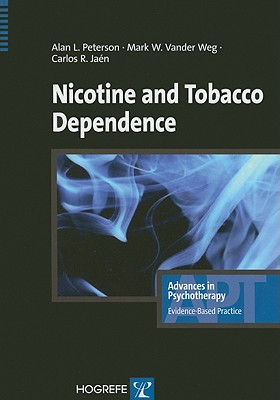 Nicotine and Tobacco Dependence - Peterson, Alan L, PhD, Abpp