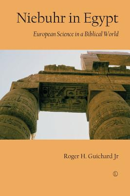 Niebuhr in Egypt: European Science in a Biblical World - Guichard, Roger H