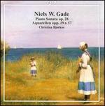 Niels W. Gade: Piano Sonata; Aquarellen