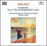 "Nielsen: Symphonies Nos. 4 ""The Inextinguishable"" and 5"