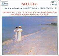 Nielsen: Violin Concerto; Clarinet Concerto; Flute Concerto - Gareth Rhys-Davies (violin); Jonathan Carney (violin); Kevin Banks (clarinet); Bournemouth Symphony Orchestra;...