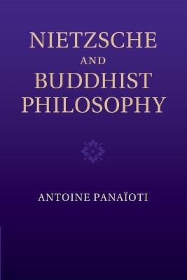 Nietzsche and Buddhist Philosophy - Panaioti, Antoine