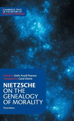 Nietzsche: On the Genealogy of Morality and Other Writings - Nietzsche, Friedrich Wilhelm, and Ansell-Pearson, Keith (Editor), and Diethe, Carol (Translated by)
