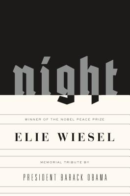 Night: A Memoir - Wiesel, Elie, and Wiesel, Marion (Translated by), and Obama, Barack (Contributions by)