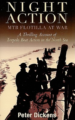Night Action: MTB Flotilla at War - Dickens, Peter