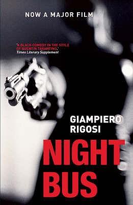 Night Bus - Rigosi, Giampiero, and Goldstein, Ann (Translated by)