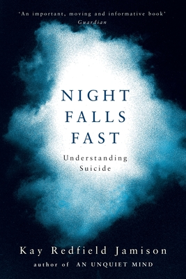 Night Falls Fast: Understanding Suicide - Jamison, Kay Redfield