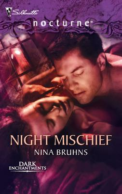 Night Mischief: Dark Enchantments - Bruhns, Nina