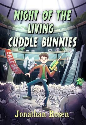 Night of the Living Cuddle Bunnies - Rosen, Jonathan