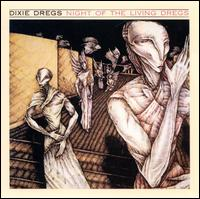 Night of the Living Dregs - The Dixie Dregs
