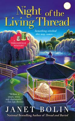 Night of the Living Thread - Bolin, Janet