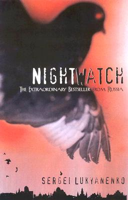 Night Watch - Lukyanenko, Sergei, and Bromfield, Andrew (Translated by)