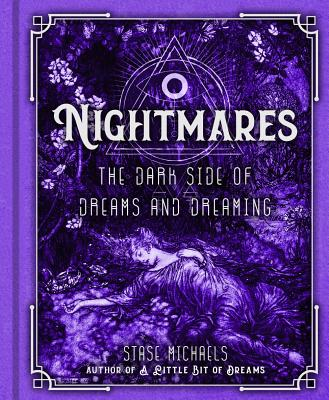 Nightmares: The Dark Side of Dreams and Dreaming - Michaels, Stase