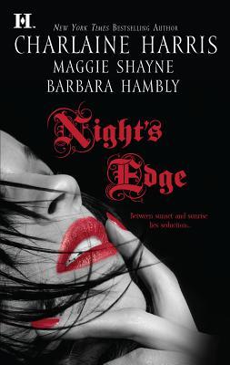 Night's Edge - Harris, Charlaine, and Shayne, Maggie, and Hambly, Barbara