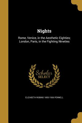 Nights - Pennell, Elizabeth Robins 1855-1936